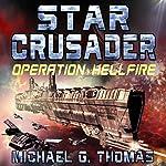 Star Crusader: Operation Hellfire | Michael G. Thomas
