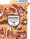 Whole Beast Butchery: The Complete Vi...