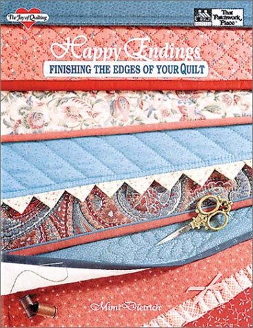 Happy Endings : Finishing the Edges of Your Quilt, Mimi Dietrich