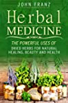 Herbal Medicine: The Powerful Uses of...
