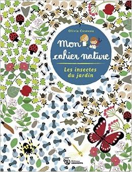 insectes du jardin les french edition cosneau olivia 9782354501495 books. Black Bedroom Furniture Sets. Home Design Ideas
