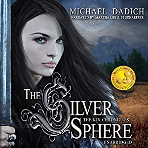 The Silver Sphere: The Kin Chronicles, Book 1 | [Michael Dadich]