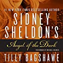 Sidney Sheldon's Angel of the Dark Audiobook by Sidney Sheldon, Tilly Bagshawe Narrated by Michael Kramer