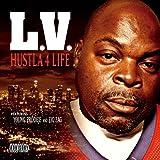 L.V. / Hustla 4 Life