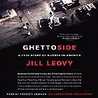 Ghettoside: A True Story of Murder in America Hörbuch von Jill Leovy Gesprochen von: Rebecca Lowman