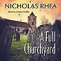 A Full Churchyard Audiobook by Nicholas Rhea Narrated by Gordon Griffin
