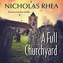 A Full Churchyard Audiobook by Nicholas Rhea Narrated by Gordon Griffin