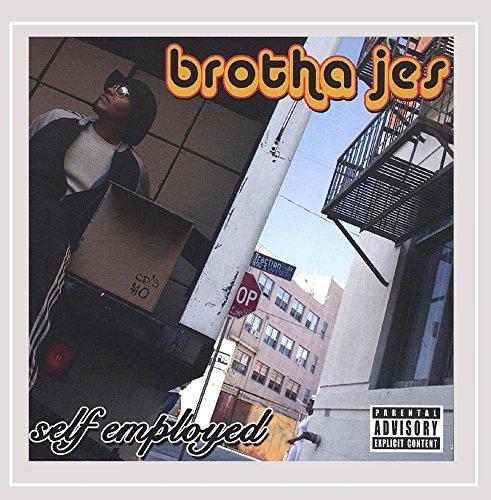 Brotha Jes - Self Employed