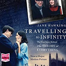 Travelling to Infinity: The True Story Behind 'The Theory of Everything' Audiobook by Jane Hawking Narrated by Sandra Duncan