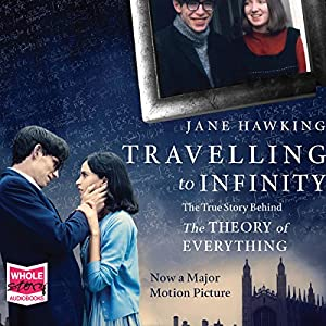 Travelling to Infinity: The True Story Behind 'The Theory of Everything' (       UNABRIDGED) by Jane Hawking Narrated by Sandra Duncan