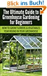 Greenhouse Gardening for Beginners: H...