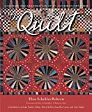 Elise Schebler Roberts The Quilt: A History and Celebration of an American Art Form