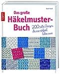 Das gro�e H�kelmuster-Buch: 200 tolle...