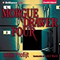 Morgue Drawer Four: Morgue Drawer, Book 1 Audiobook by Jutta Profijt Narrated by MacLeod Andrews