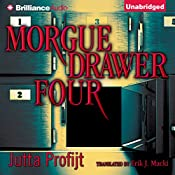 Morgue Drawer Four: Morgue Drawer, Book 1 | Jutta Profijt