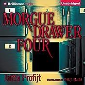 Morgue Drawer Four: Morgue Drawer, Book 1 | Jutta Profijt