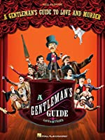 A Gentleman's Guide to Love and Murder Songbook: Vocal Selections