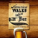 America Walks into a Bar: A Spirited History of Taverns and Saloons, Speakeasies and Grog Shops Audiobook by Christine Sismondo Narrated by Peter Ganim, Jennifer Van Dyck