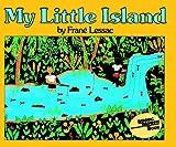 My Little Island (Turtleback School & Library Binding Edition) (080859463X) by Lessac, Frane