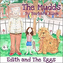 Edith and the Eggs: The Mudds (       UNABRIDGED) by Barbara Allen Narrated by Bernard Cribbins, Mark Benton, Ulani Seaman, Wayne Forester, Jill Shilling, Toby Longworth