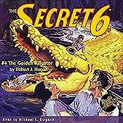 The Secret 6 #4: The Golden Alligator | Robert J. Hogan
