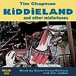 Kiddieland and Other Misfortunes | Tim Chapman