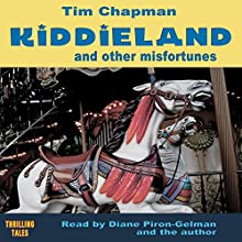 Kiddieland and Other Misfortunes Audiobook by Tim Chapman Narrated by Tim Chapman, Diane Piron-Gelman