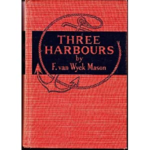 Three Harbors F. Van Wyck Mason
