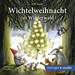 Wichtelweihnacht im Winterwald | Ulf Stark