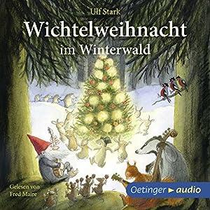 Wichtelweihnacht im Winterwald Hörbuch