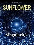Sunflower - Singularit�s: Saison 2 Ep...