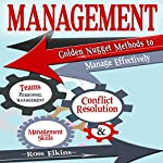 Management: Golden Nugget Methods to Manage Effectively: Teams, Personnel Management, Management Skills, and Conflict Resolution | Ross Elkins