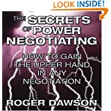 The Secrets of Power Negotiating: How to Gain the Upper Hand in Any Negotiation (Your Coach in a Box)