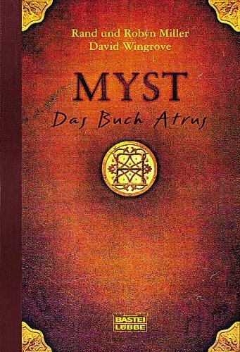 Myst: Das Buch Atrus von Rand und Robyn Miller mit David Wingrove