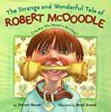 img - for Strange And Wonderful Tale Of Robert Mcdoodle: The Boy Who Wanted To Be A Dog book / textbook / text book