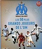 Les 50 plus grands joueurs de l'O.M. + DVD