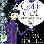 Goth Girl and the Ghost of a Mouse | Chris Riddell