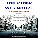 The Other Wes Moore: One Name, Two Fates Audiobook by Wes Moore, Tavis Smiley (afterword) Narrated by Wes Moore