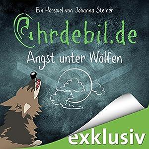Angst unter Wölfen (Ohrdebil.de 2.5) Hörspiel