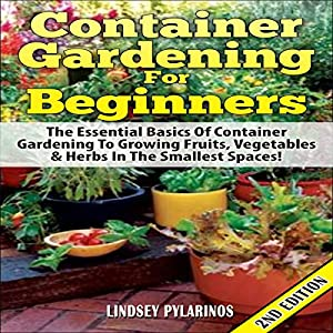 Container Gardening for Beginners, 2nd Edition Audiobook