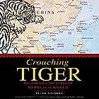 Crouching Tiger: What China's Militarism Means for the World Hörbuch von Peter Navarro Gesprochen von: Stephen McLaughlin