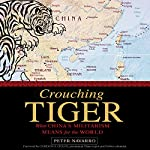 Crouching Tiger: What China's Militarism Means for the World | Peter Navarro