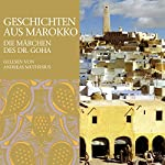 Geschichten aus Marokko. Die Märchen des Dr. Goha | Wilhelm Breitschopf