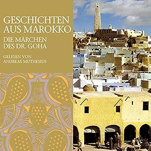 Geschichten aus Marokko. Die Märchen des Dr. Goha Hörbuch