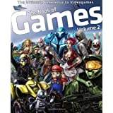 The Book of Games Volume 2: The Ultimate Reference on PC & Video Games (Book of Games series) ~ Erik Hoftun