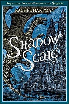 Shadow Scale, by Rachel Hartman