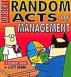 Dilbert:Random Acts of Management (A Dilbert Book)