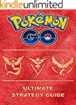 Pok�mon Go: The Ultimate Strategy Gui...