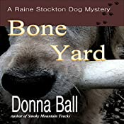 Bone Yard: Raine Stockton Dog Mystery, Book 4 | [Donna Ball]