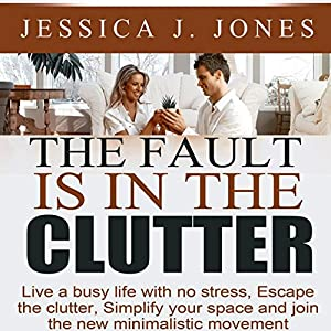The Fault Is in the Clutter Audiobook